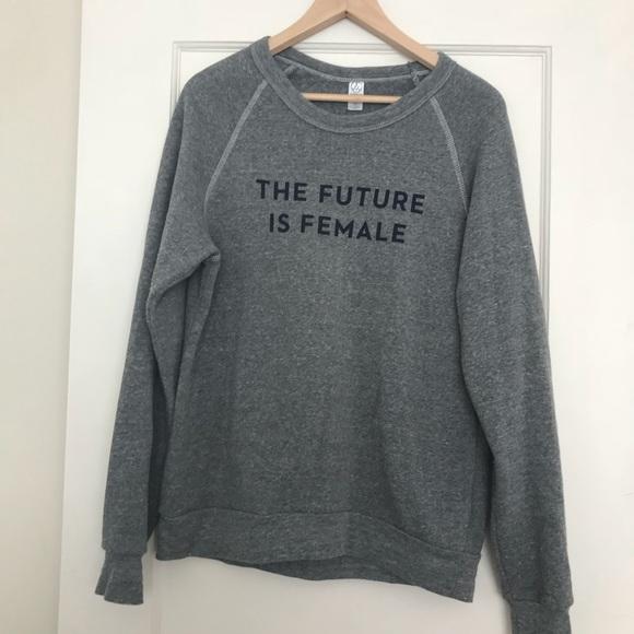3546c9751 Otherwild Tops | Future Is Female Sweatshirt Sz M | Poshmark